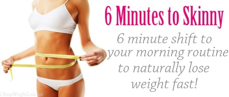 6-Minutes-to-Skinny-a-6-minute-shift-to-your-morning-routine-to-naturally-lose-weight-fast